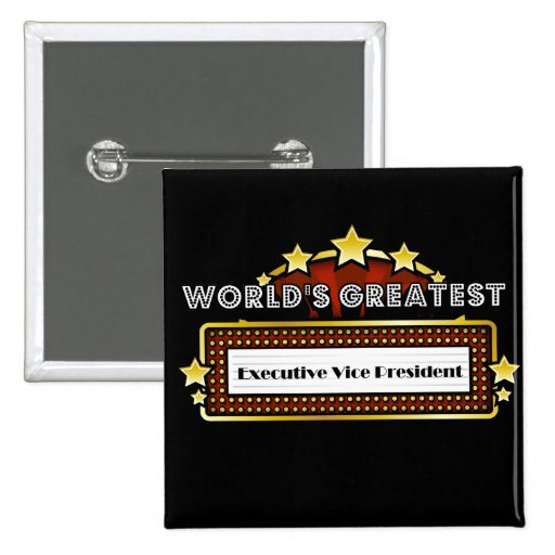 World's Greatest Executive Vice President Pinback Buttons