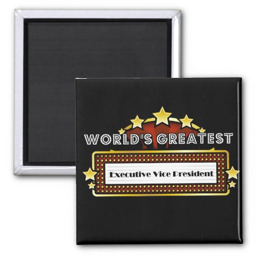 World's Greatest Executive Vice President Refrigerator Magnet
