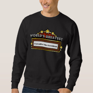 World's Greatest Executive Vice President Pull Over Sweatshirts