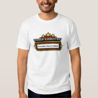 World's Greatest Executive Vice President T-shirts