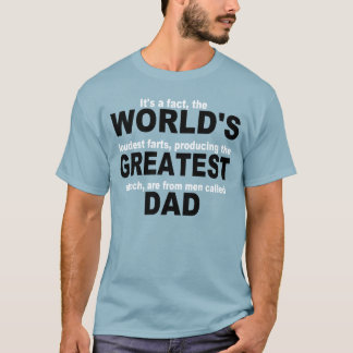 World's Greatest Farter...DAD T-Shirt