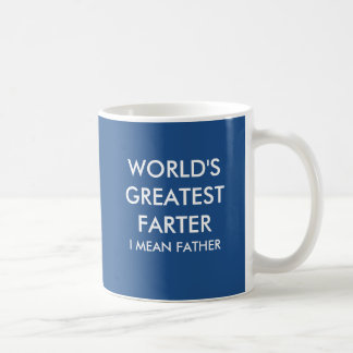 World's greatest farter I mean father Coffee Mug