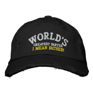 World's Greatest Farter... I mean Father! Embroidered Hat