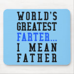 World's Greatest Farter. I Mean Father Mousepad