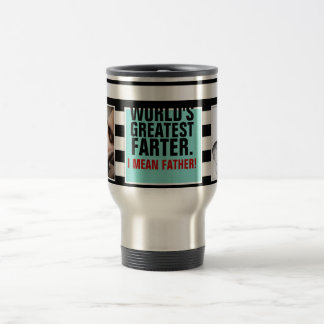 World's Greatest Farter. I mean Father! Stainless Steel Travel Mug