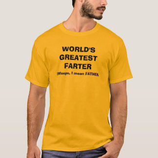 World's Greatest Farter! T-Shirt