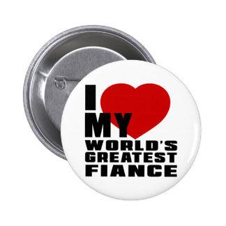 WORLD'S GREATEST FIANCE 6 CM ROUND BADGE