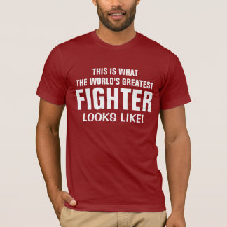 World's Greatest Fighter looks like T-Shirt