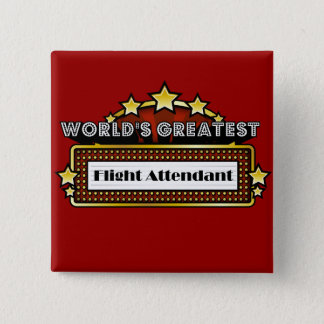 World's Greatest Flight Attendant 15 Cm Square Badge