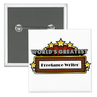 World's Greatest Freelance Writer Buttons