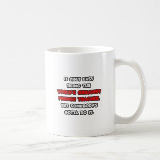 World's Greatest French Teacher Joke Coffee Mugs