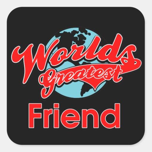 World's Greatest Friend Square Sticker