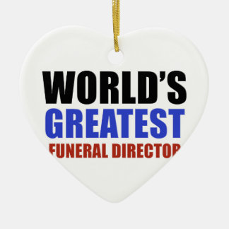 World's greatest funeral director ceramic ornament