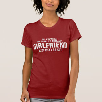 World's greatest girlfriend looks like T-Shirt