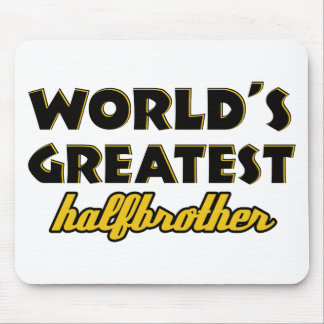 World's greatest half-brother mouse pad