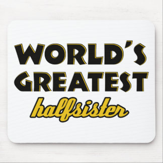 World's greatest half-sister mousepads