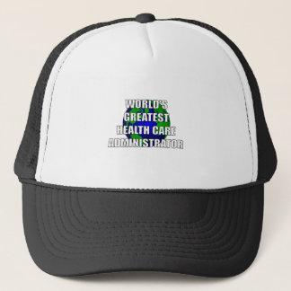 World's Greatest Health Care Administrator Trucker Hat