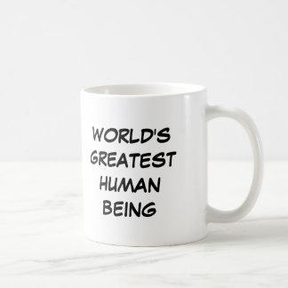 """World's Greatest Human Being"" Mug"