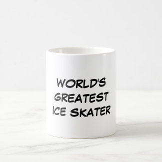 """World's Greatest Ice Skater"" Mug"