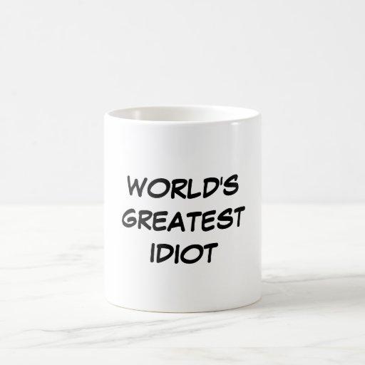 """""""World's Greatest Idiot"""" Mug"""