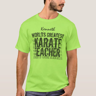 World's Greatest Karate Teacher Custom Name Green T-Shirt