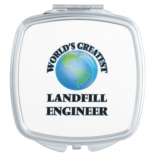 World's Greatest Landfill Engineer Makeup Mirror