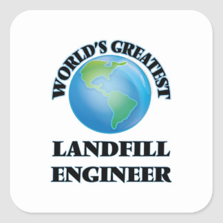 World's Greatest Landfill Engineer Square Stickers