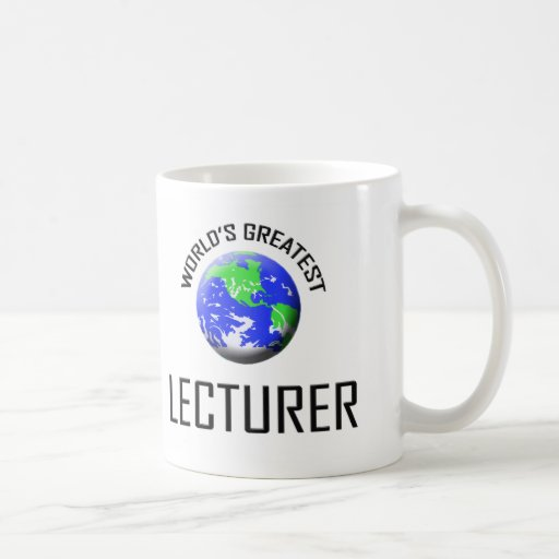 World's Greatest Lecturer Coffee Mugs