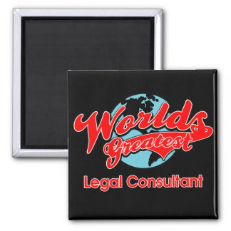 World's Greatest Legal Consultant Square Magnet