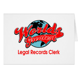 World's Greatest Legal Records Clerk Greeting Card
