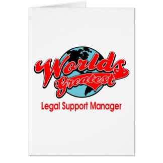 World's Greatest Legal Support Manager Greeting Card