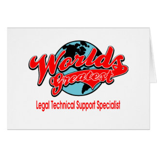 Worlds Greatest Legal Technical Support Specialist Greeting Card