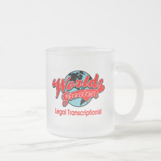 World's Greatest Legal Transcriptionist Frosted Glass Mug