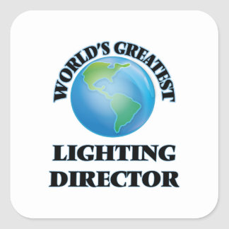 World's Greatest Lighting Director Square Sticker