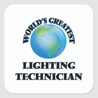 World's Greatest Lighting Technician Square Sticker