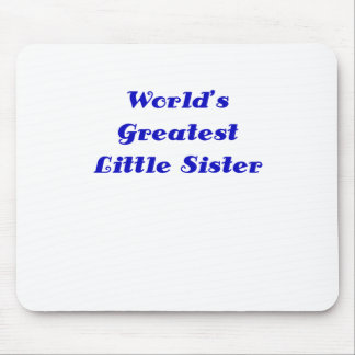 Worlds Greatest Little Sister Mousepads
