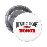 World's Greatest Maid Of Honour 6 Cm Round Badge