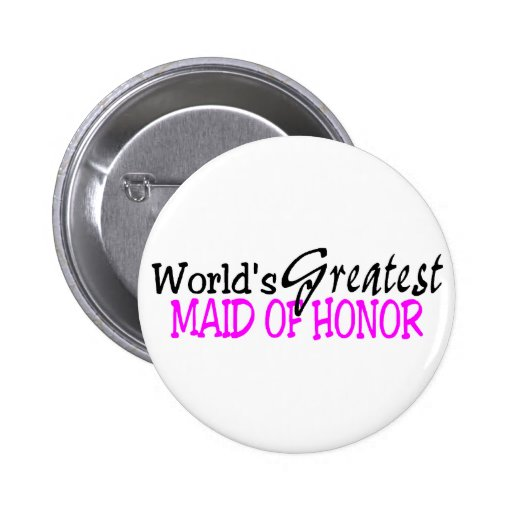 Worlds Greatest Maid Of Honour Pink Black 6 Cm Round Badge