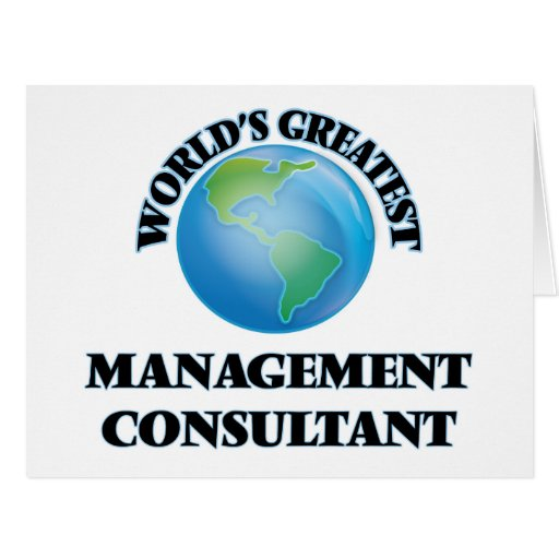 World's Greatest Management Consultant Greeting Card