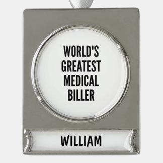 Worlds Greatest Medical Biller Silver Plated Banner Ornament