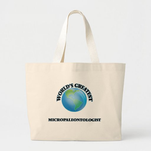 World's Greatest Micropaleontologist Bag