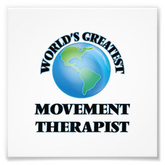 World's Greatest Movement Therapist Photographic Print