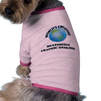 World's Greatest Multimedia Graphic Designer Pet T-shirt