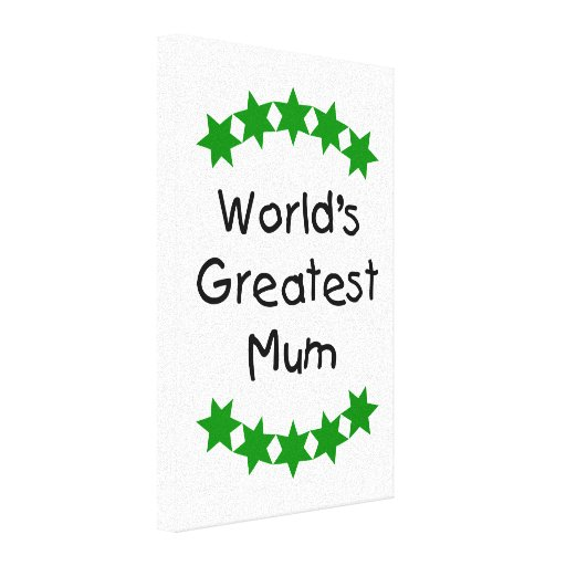 World's Greatest Mum (green stars) Stretched Canvas Print