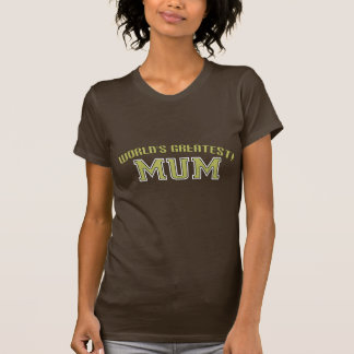 World's Greatest Mum! Tee Shirts