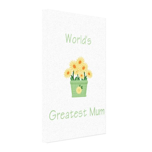 World's Greatest Mum (yellow flowers) Stretched Canvas Print