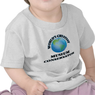 World's Greatest Museum Conservator T Shirts