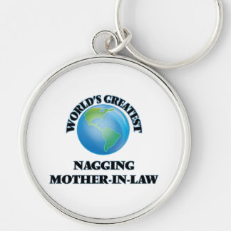 World's Greatest Nagging Mother-in-Law Key Chains