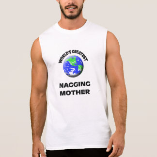 World's Greatest Nagging Mother Shirt