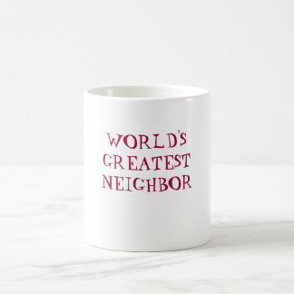 WORLD'S GREATEST NEIGHBOR coffee mug